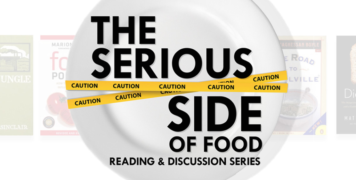 The Serious Side of Food Reading & Discussion Series