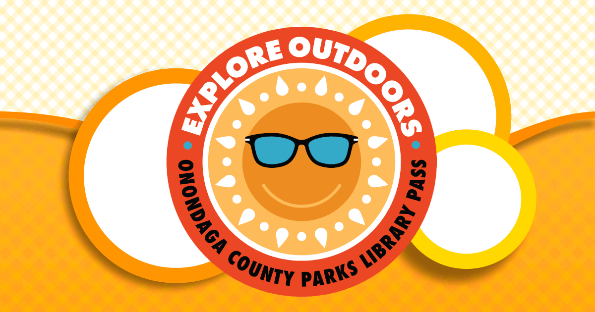 """Explore Outdoors"" Onondaga County Parks Pass"