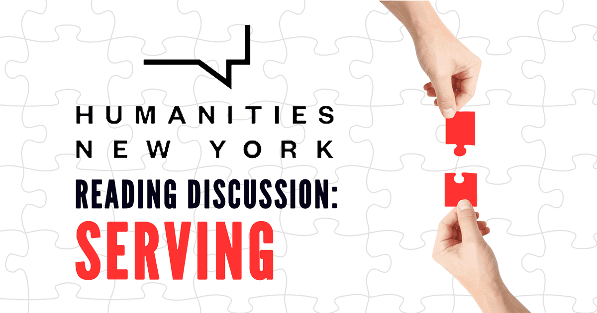 Humanities New York Reading Discussion: Serving