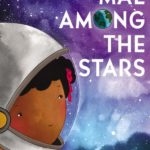 Mae among the stars by Rose Ahmed