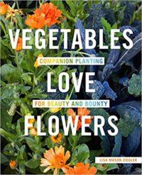 Vegetables Love Flowers by Lisa Mason Ziegler