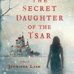 The Secret Daughter of the Tsar by Jennifer Laam