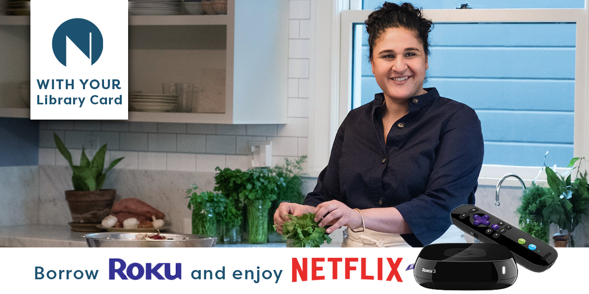 Borrow a Roku from the library to watch Netflix